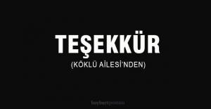 TEŞEKKÜR (KÖKLÜ AİLESİ'NDEN)