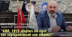 Baro Başkanı Pekmezci'den 'soykırım' söylemine tepki!