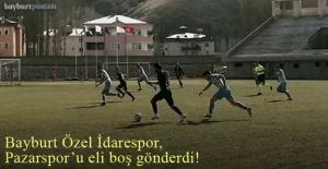 Bayburt Özel İdarespor, Pazarspor'u eli boş gönderdi!