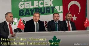 """Feramuz Üstün: """"Önerimiz Güçlendirilmiş Parlamenter Sistem"""""""
