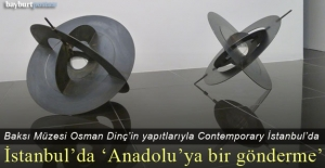 Baksı Müzesi Osman Dinç'in yapıtlarıyla Contemporary İstanbul'da