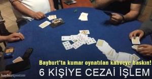 Bayburt#039;ta kumar oynatılan kahveye...