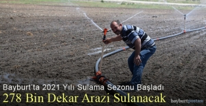 Bayburt'ta 278 Bin Dekar Arazi Sulanacak