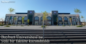 Bayburt Üniversitesine yeni bir fakülte kazandırıldı