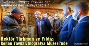 Rektör Yıldız ve Türkmen, Kenan Yavuz Etnegrafya Müzesi'nde