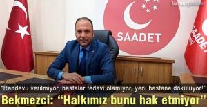 Saadet Partisi İl Başkanı Bekmezci:...