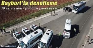Bayburt'ta 10 servis aracı şoförüne para cezası