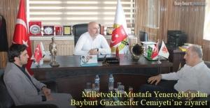 Milletvekili Yeneroğlu'ndan Bayburt Gazeteciler Cemiyeti'ne ziyaret