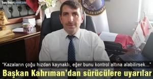 Şoförler Odası Başkanı Kahrıman'dan sürücülere uyarılar