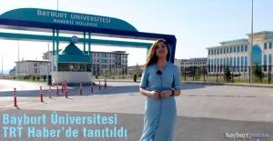 Bayburt Üniversitesi TRT Haber'de Tanıtıldı