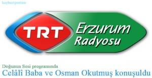 TRT Erzurum Radyosu'nda Bayburtlu Celâlî ve Osman Okutmuş konuşuldu