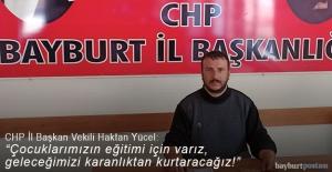 """CHP Bayburt İl Başkan Vekili Haktan Yücel: """"Çocuklarımızın eğitimi için hazırız"""""""