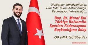 Doç. Dr. Murat Kul, Türkiye Üniversite Sporları Federasyonu Başkanlığına Aday