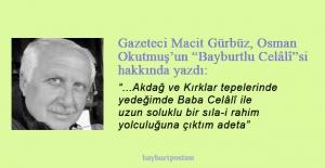 """Gazeteci Macit Gürbüz, Osman Okutmuş'un """"Bayburtlu Celâlî""""si hakkında yazdı"""