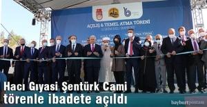 Hacı Gıyasi Şentürk Cami ibadete açıldı