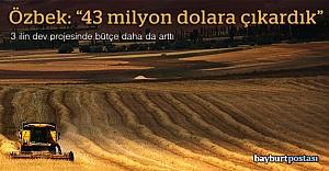3 ilin dev projesinde bütçe daha da arttı