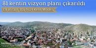 81 kentin vizyon planı çıkarıldı