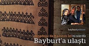 'Anadolu'da Kadının İzi'ni sürdü, Bayburt'a ulaştı