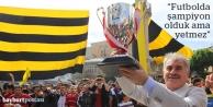 """Başkan Memiş: """"Futbolda şampiyon olduk ama yetmez"""""""