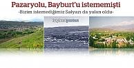Pazaryolu Bayburt'u, Bayburt da Salyazı'yı istemedi!