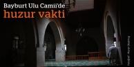 Bayburt Ulu Camii'de huzur vakti
