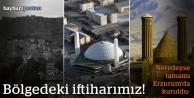 Bölgedeki iftiharımız, Erzurum!