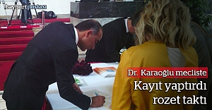 Dr. Karaoğlu, kaydını yaptırdı