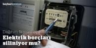 Elektrik borçları siliniyor mu?
