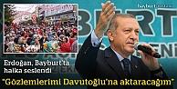 Erdoğan, Bayburt'ta halka seslendi