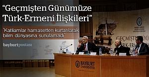 'Geçmişten Günümüze Türk-Ermeni İlişkileri Sempozyumu'