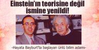 Hayata Bayburt'ta başlayan ünlü bilim adamı