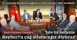 """Karaoğlu: """"Bayburt'a çağ atlatacağız"""""""