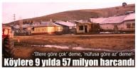 Köylere 9 yılda 57 milyon harcandı