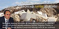 Özbek, projenin biteceği tarihi açıkladı!