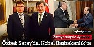Özbek ve Kobal'dan zirveye sürpriz ziyaretler