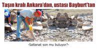 Taşın kralı Ankara'dan, ustası Bayburt'tan