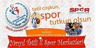 """""""Tatil Coşkun, Spor Tutkun Olsun"""""""