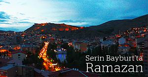 Tercihen; serin Bayburt'ta Ramazan
