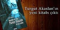 Turgut Akaslan'ın yeni kitabı çıktı