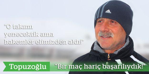 """Topuzoğlu: """"Bir maç hariç başarılıydık"""""""