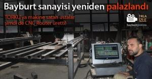 Bayburt sanayisinde 'CNC Router' üretildi