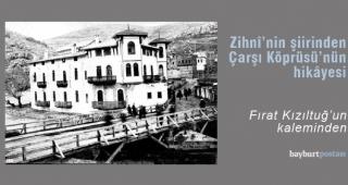 """Bayburtlu Zihnî'nin """"Bayburt Köprüsü Tarihi Şiiri"""""""
