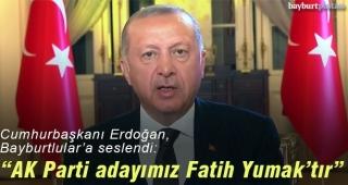 Cumhurbaşkanı Erdoğan, Fatih Yumak'a destek istedi