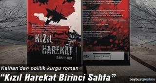 """Kalhan'dan politik kurgu roman: """"Kızıl Harekat Birinci Safha"""""""