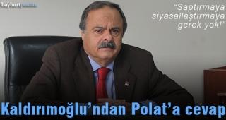 Kaldırımoğlu'ndan Polat'a cevap