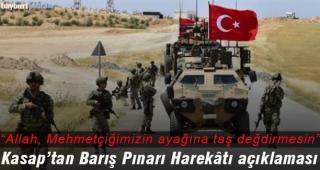"""Kasap: """"Allah, Mehmetçiğimizin ayağına taş değdirmesin"""""""