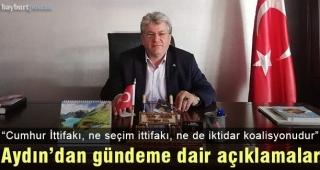 """Aydın: """"Cumhur İttifakı ne seçim ittifakı, ne de iktidar koalisyonudur"""""""